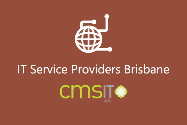 IT Service Providers News Brisbane - CMS IT