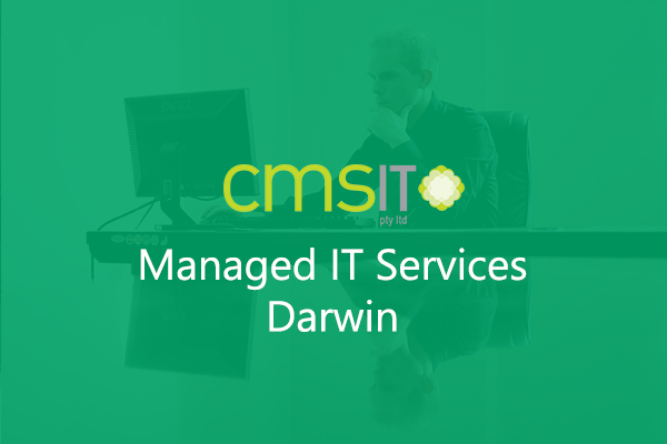 Managed IT Services News For Darwin Businesses - CMS IT